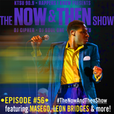 The Now & Then Show #056