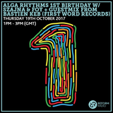 Alga Rhythms 1st Birthday w/ Szajna & Foy ft. Bastien Keb Mix (First Word Records) 19th October 2017