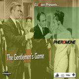 """""""DJ Ceez Presents...Pheromone...The Gentlemen's Game"""""""
