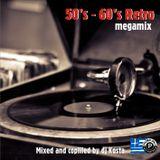50s & 60s RETRO MEGAMIX  ( By Dj Kosta )