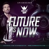 Future Is Now #48 @ MEGAHITS mixed by Dan Maarten