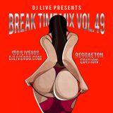 Break Time Mix Vol.49 (Reggaeton Edition)