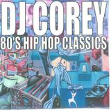 DJ COREY MR MEGAMIX 80S CLASSIC HIP HOP. OFFICIAL THROWBACK