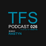 TFS Podcast 026 - Rastyn