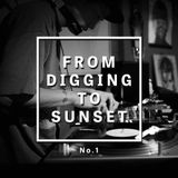 FROM DIGGING TO SUNSET No.1