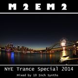 M2EM2 NYE Trance Special 2014 - Mixed by 10 Inch Synths