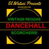 Vintage Reggae Dancehall - Scorchers!