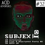 Acid Adventures - émission #32 : Subjex Special