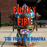 Funky Fire - a funk phenomena