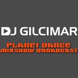 Planet Dance Mixshow Broadcast #503 - Guest Mix - DJ Gilcimar
