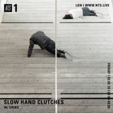 Slow Hand Clutches w/ Gribs - 2nd February 2018