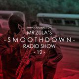 Mr. Zula's Smoothdown #12 - 04.04.13 @ Radio Zula