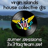 A 3x3 mix from the VI House Collective DJ's.. Max Anthony, Batenda, & Mr Rob.. Recorded LIVE 7/3/13