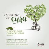 SÉRIE ESCOLHAS DE CURA | O MODELO DE CURA DE JESUS - PASTOR DOUGLAS SANTOS (DOMINGO 25.06 - 18H)