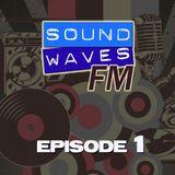 Soundwaves FM: Episode 1