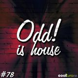 ODD! is House #78  08/04/2016