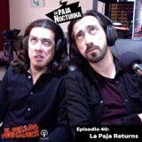 Episodio 40 - La Paja Nocturna Returns