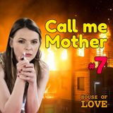 Call me Mother #7 by House of Love (12/03/18)