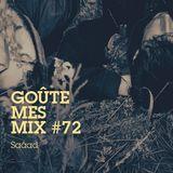 Goûte Mes Mix #72: Saåad