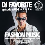 DJ Favorite - Fashion Music Mix Show 064 (Dave Ramone Guest Mix)