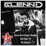 Glenn-D Guest Mix on Virgin Radio 29.04.17