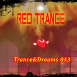 Red Trance - Trance&Dreams 043