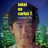 tokai no carlos T. -crystal city-