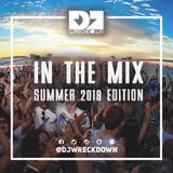 DJ WreckDown - In The MIX Summer 2019 Edition