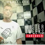 EarlyLate Radio Show #25 (Mister Tweeks takeover)