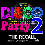 Disco Party #2 - The Recall (music you grew up with)