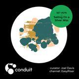 Conduit Set #076   Sailing On a Silver Mist (curated by Joel Davis) [EasyRiser]