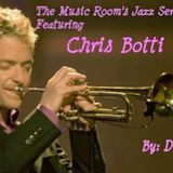 The Music Room's Jazz Series 16 - Featuring Chris Botti (Mixed By: DOC 09.12.11)