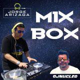 Mix Box Sem 03- 05-19 Dj Nucleo & Dj Jorge Arizaga