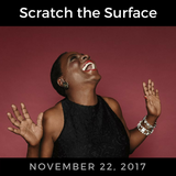 Scratch the Surface - November 22, 2017