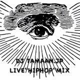 DJ TAMAAN.JP LIVE MIX HIPHOP