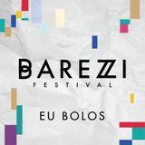 Eu Bolos X Barezzi Festival