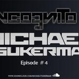 Michael Tsukerman - Incognito Episode 4