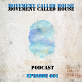 Movement Called House Podcast Episode 1