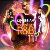 Dj Messiah Presents Ladies Love R&B #11 (R&B Blends & More!)