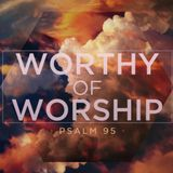Worthy of Worship - Audio