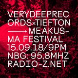 VERYDEEPRECORDSxTIEFTON 15/09/2018 @ RADIO Z *MEAKUSMA FESTIVAL SPECIAL II*