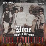 DJ C Stylez presents Bone thugs~n~harmony: Thug Revolution