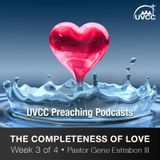 The Completeness of Love (1Cor 13:8-12)