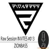 Raw Session Invites #013 --- ZIONBASS ---