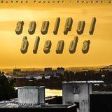 Soulful Blends - Summer Podcast Volume 2