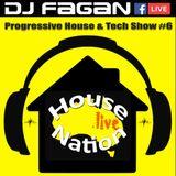Dj Fagan - House Nation Live show #6_Progressive House & Tech August 2018