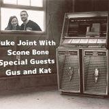 Juke Joint - Gus and Kat - Ep. 18