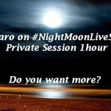 Daro on #NightMoonLiveSet Private Session 1hour Do you want more?