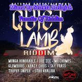 Quiet Lamb Riddim (akam entertainment 2017) Mixed By SELEKTA MELLOJAH FANATIC OF RIDDIM