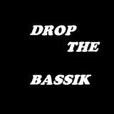 Drop The Bassik